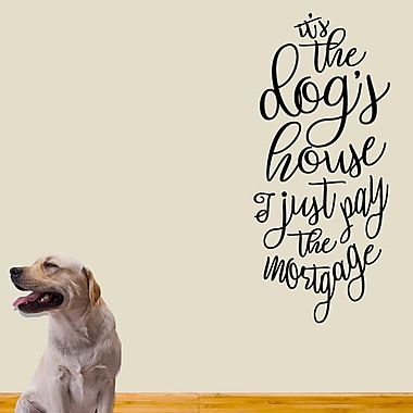 SweetumsWallDecals It's the Dog's House Wall Decal; Black
