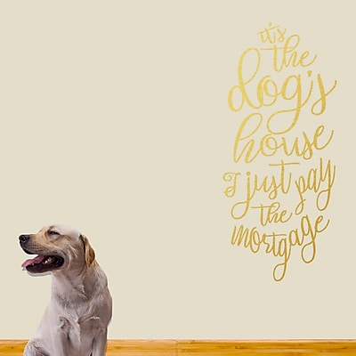 SweetumsWallDecals It's the Dog's House Wall Decal; Gold
