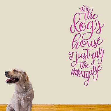 SweetumsWallDecals It's the Dog's House Wall Decal; Hot Pink