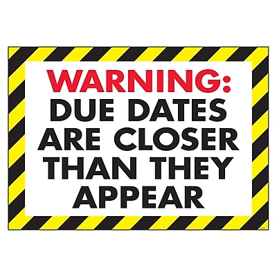 Trend® Educational Classroom Posters, Warning: Due dates are closer than…