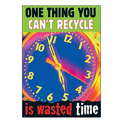 Trend ARGUS Poster, One thing you can't recycle is wasted time.