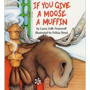 Classroom Favorite Books, If You Give a Moose a Muffin