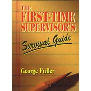 First-Time Supervisor's Survival Guide
