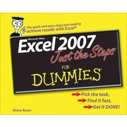 Microsoft Office Excel 2007: Just The Steps For Dummies