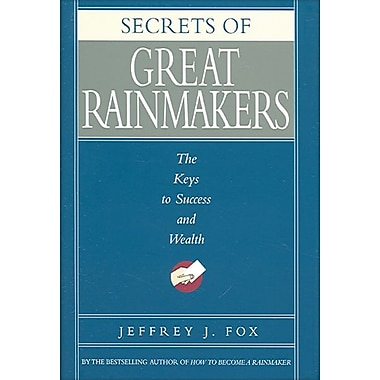 Secrets of Great Rainmakers