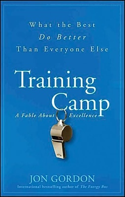 Training Camp: What the Best Do Better Than Everyone Else Jon Gordon Hardcover