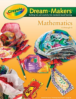 Binney & Smith Crayola® Dream-Makers Guide, Mathematics, 24 Lessons, 104 Pages