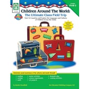 Key Education Children Around the World: The Ultimate Class Field Trip Resource