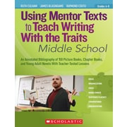 Scholastic Using Mentor Texts to Teach Writing With the Traits: Middle School