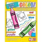 Scholastic Little Kids . . . Color!