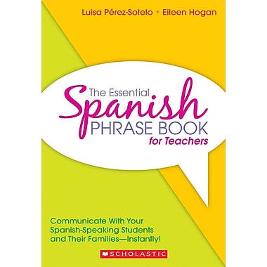 Scholastic The Essential Spanish Phrase Book for Teachers
