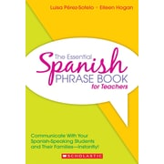 Scholastic The Essential Spanish Phrase Book for Teachers