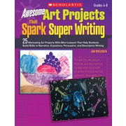 Scholastic Awesome Art Projects That Spark Super Writing