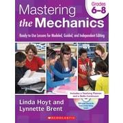 Scholastic Mastering the Mechanics: Grades 6–8