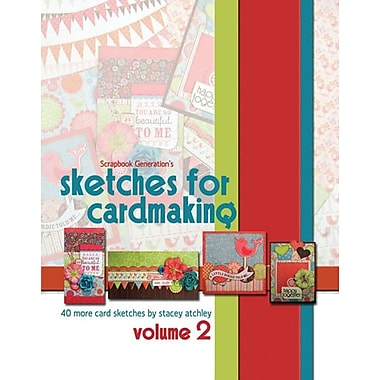 Scrapbook Generation, Sketches For Cardmaking Volume 2