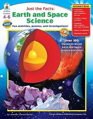 Carson-Dellosa Just the Facts: Earth and Space Science Resource Book, Grades 4 - 6