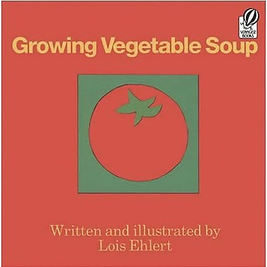 Houghton Mifflin® Harcourt Growing Vegetable Soup Book By Lois Ehlert, Grades pre-school - 3rd