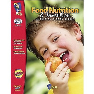 On The Mark Press Food Nutrition and Invention Book, Grade 4 - 6 (OTM406)