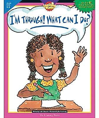 I'm Through! What Can I Do?, Grades 5-6