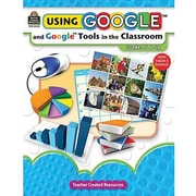 Teacher Created Resources® Using Google Tools In The Classroom Resource Book, Grades 5th - 12th