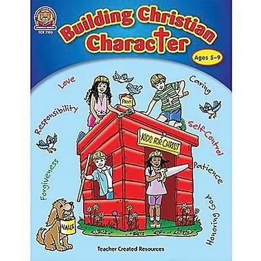 Teacher Created Resources - Livre Building Christian Character, maternelle à 3e année (TCR7103)