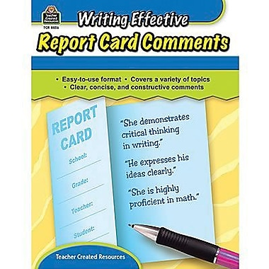 Teacher Created Resources® Writing Effective Report Card Comments Resource Book, Grades K-8th