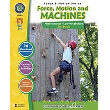Classroom Complete Press Force & Motion & Simple Machines Big Book, Grade 5 - 8 (CCP4511)
