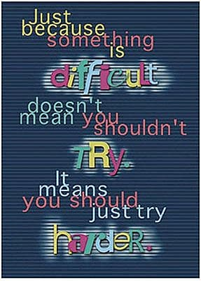 Trend Enterprises® ARGUS® Poster, Just Because Something Is Difficult