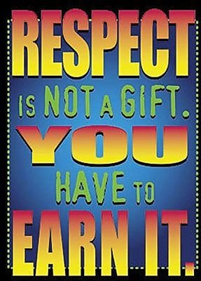 Trend Enterprises® ARGUS® Poster, Respect Is Not A Gift You Have To Earn It