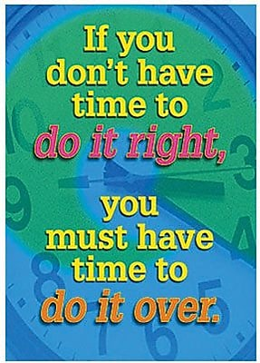 Trend Enterprises® ARGUS® Poster, If You Don't Have Time To Do It Right