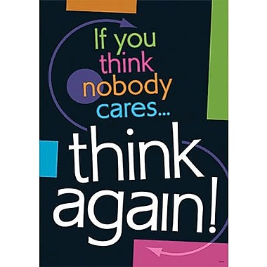 Trend Enterprises® ARGUS® Poster, If You Think Nobody Cares, Think Again