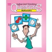 Kagan Publishing Mathematics Higher Level Thinking Questions Elementary, Grades 3rd - 6th