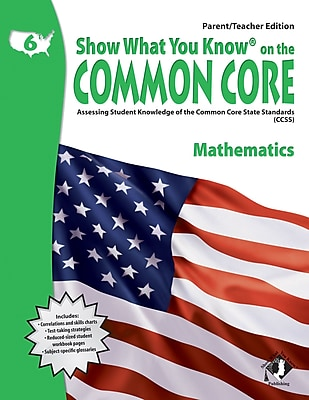 Show What You Know® on the Common Core Parent/Teacher Edition, Math, Gr 6