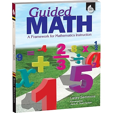 Shell Education® Guided Math Book - A Framework For Mathematics Instruction, Grades 1st - 8th