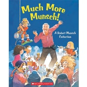 Scholastic Much More Munsch!