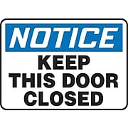 "Accuform Signs® 7"" x 10"" Plastic Safety Sign ""NOTICE KEEP THIS DOOR CLOSED"", Blue/Black On White"