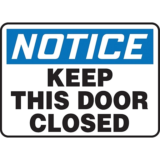 """Accuform Signs® 7"""" x 10"""" Vinyl Safety Sign """"NOTICE KEEP THIS DOOR CLOSED"""", Blue/Black On White"""
