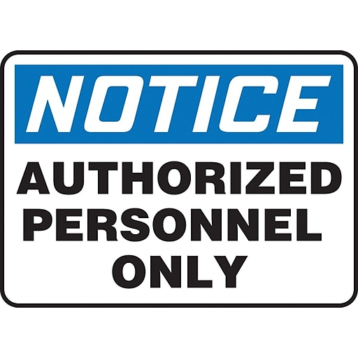 "Accuform Signs® 7"" x 10"" Aluminum Safety Sign ""NOTICE AUTHORIZED PERSONNEL.."", Blue/Black On White"