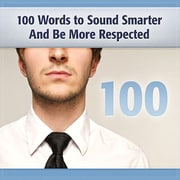 Livre audio 100 Words To Sound Smarter & Be More Respected [Téléchargement]