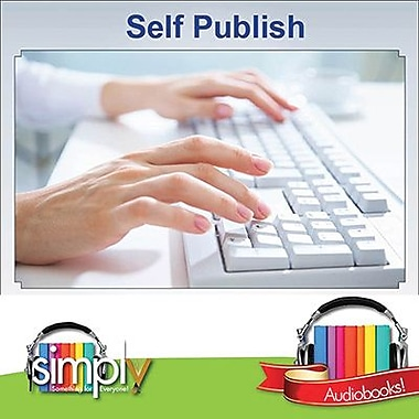 Self Publish: How To Do It Well! Audiobook [Download]