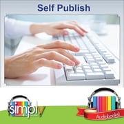 Auto-édition : Comment bien le faire! Livre audio [Téléchargement]
