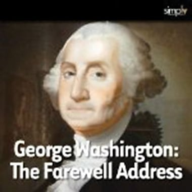 George Washington: The Farewell Address Audiobook [Download]