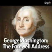 George Washington: The Farewell Address Audiobook [Download]