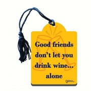 Grimm Good Friends Don't Let You Drink Wine Alone Bottle Gift Magnet Tag (GC22949)