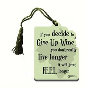 Grimm If You Decide to Give Up Wine You Don't Really Bottle Gift Magnet Tag (GC22934)