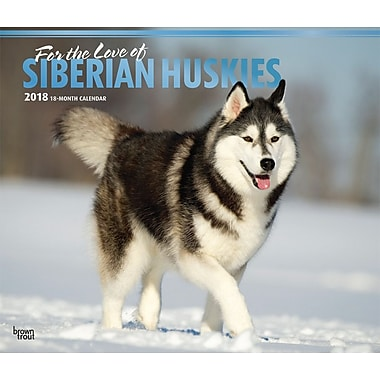 For the Love of Siberian Huskies 2018 Deluxe Wall Calendar with Foil Stamped Cover