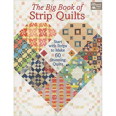 That Patchwork Place-The Big Book Of Strip Quilts