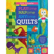 C & T Publishing-PLAYtime NAPtime ANYtime QUILTS
