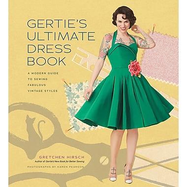 Stewart Tabori & Chang Books-Gertie's Ultimate Dress Book