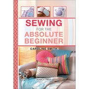 Search Press Books-Sewing For The Absolute Beginner